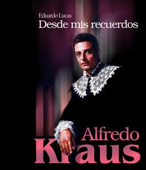 ALFREDO KRAUS. DESDE MIS RECUERDOS