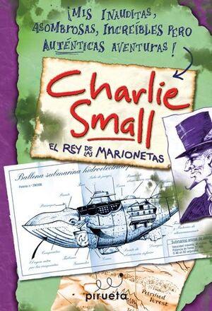 CHARLIE SMALL. EL REY DE LAS MARIONETAS