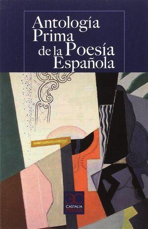 ANTOLOGÍA PRIMA DE LA POESÍA ESPAÑOLA