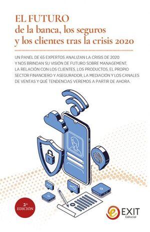 EL FUTURO DE LA BANCA, LOS SEGUROS Y LOS CLIENTES TRAS LA CRISIS 2020