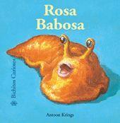 BICHITOS CURIOSOS. ROSA BABOSA