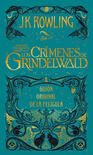 LOS CRÍMENES DE GRINDELWALD. GUION ORIGINAL DE LA PELÍCULA
