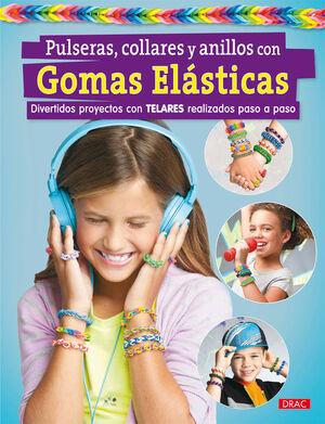 PULSERAS, COLLARES Y ANILLOS CON GOMAS ELÁSTICAS
