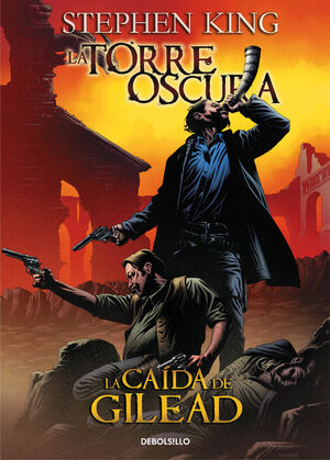 LA CAÍDA DE GILEAD (LA TORRE OSCURA [CÓMIC] 4)