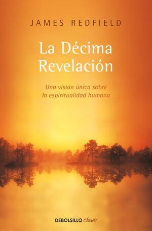 LA DÉCIMA REVELACIÓN (LA PROFECÍA CELESTINA 2)