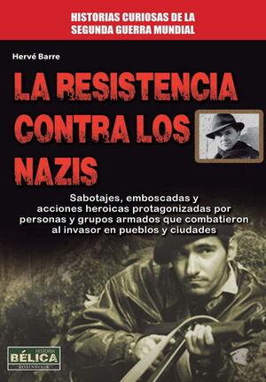 LA RESISTENCIA CONTRA LOS NAZIS