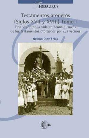 TESTAMENTOS ARONEROS TOMO I (SIGLOS XVII Y XVIII)