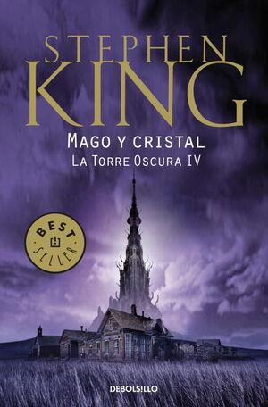 MAGO Y CRISTAL (LA TORRE OSCURA IV)