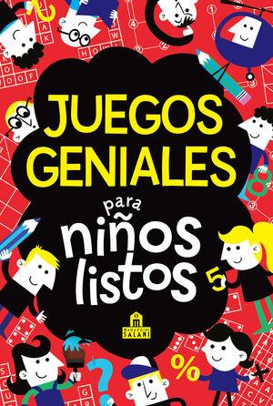 JUEGOS GENIALES PARA NIÑOS LISTOS 2ªED