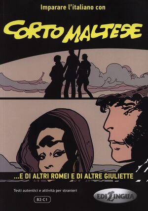 CORTO MALTES E DI ALTRI ROMEI E DI ALTRE GIULIETTE