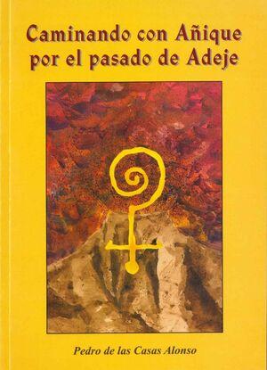 CAMINANDO CON AÑIQUE POR EL PASADO DE ADEJE