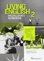 LIVING ENGLISH 2 BACHILLERATO WORKBOOK
